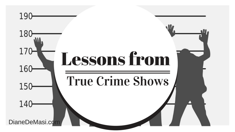 Lessons from True Crime shows